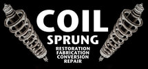 COIL SPRUNG: Restoration, Fabrication, Conversion, Repair